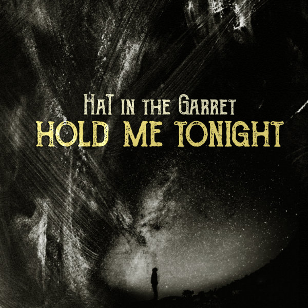 Hold me tonight  HaT in the Garret singolo
