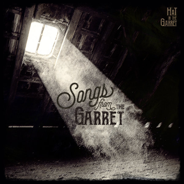 Songs from the Garret  HaT in the Garret album