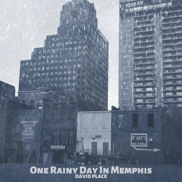 One Rainy Day in Memphis  David Place  Singolo